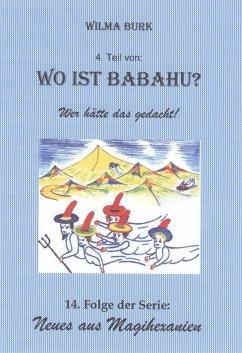 Wo ist Babahu? 4. Teil (eBook, ePUB) - Burk, Wilma
