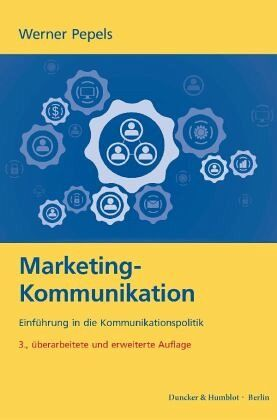 Marketing-Kommunikation - Pepels, Werner