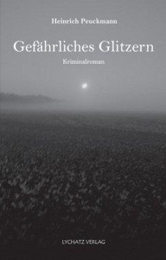 Gefährliches Glitzern - Peuckmann, Heinrich