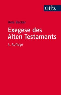 Exegese des Alten Testaments - Becker, Uwe