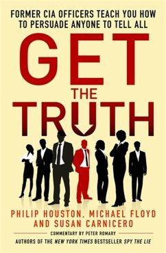 Get the Truth (eBook, ePUB) - Houston, Philip; Floyd, Michael; Carnicero, Susan