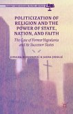 Politicization of Religion, the Power of State, Nation, and Faith (eBook, PDF)