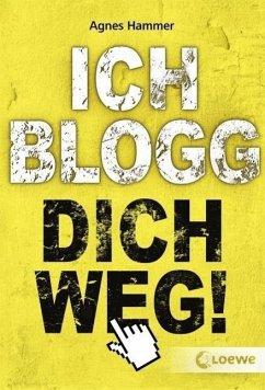 Ich blogg dich weg! (Mängelexemplar)