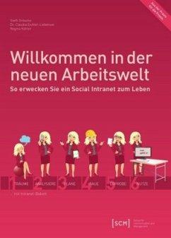 Willkommen in der neuen Arbeitswelt - Gröscho, Steffi; Eichler-Liebenow, Claudia; Köhler, Regina