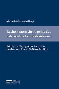 Rechtshistorische Aspekte des österreichischen Föderalismus