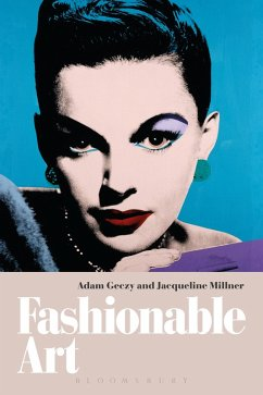Fashionable Art (eBook, ePUB) - Millner, Jacqueline; Geczy, Adam