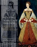 Painting in Britain, 1500-1630: Production, Influences, and Patronage
