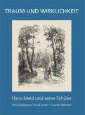 Hans Meid und seine Schüler - Traum und Wirklichkeit