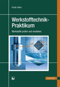 Werkstofftechnik-Praktikum (eBook, PDF) - Hahn, Frank
