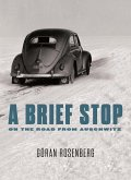 A Brief Stop On the Road From Auschwitz (eBook, ePUB)