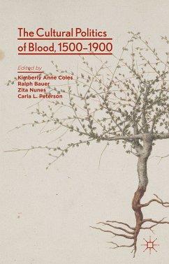 The Cultural Politics of Blood, 1500-1900 (eBook, PDF)