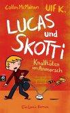 Knalltüten im Anmarsch / Lucas & Skotti Bd.1 (Mängelexemplar)
