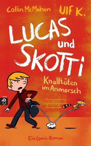 Knalltüten im Anmarsch / Lucas & Skotti Bd.1 (Mängelexemplar) - McMahon, Collin