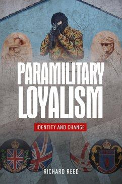 Paramilitary Loyalism: Identity and Change - Reed, Richard
