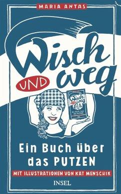 Wisch und Weg (eBook, ePUB) - Antas, Maria