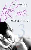 Take Me 3 - Heißes Spiel (eBook, ePUB)