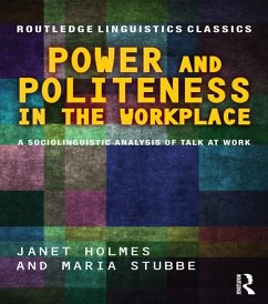 Power and Politeness in the Workplace (eBook, PDF) - Holmes, Janet; Stubbe, Maria