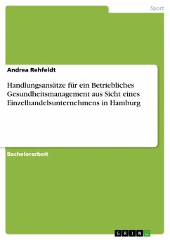 Handlungsansätze für ein Betriebliches Gesundheitsmanagement aus Sicht eines Einzelhandelsunternehmens in Hamburg (eBook, ePUB)