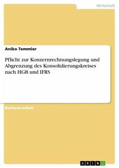 Pflicht zur Konzernrechnungslegung und Abgrenzung des Konsolidierungskreises nach HGB und IFRS (eBook, ePUB)