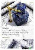 Nutzen- und Kostenanalyse der Building Information Modeling (BIM-) Methode in der Planung von Bauleistungen (eBook, ePUB)