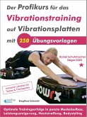 Der Profikurs für das Vibrationstraining auf Vibrationsplatten mit 250 Übungsvorlagen (eBook, ePUB)
