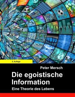 Die egoistische Information (eBook, ePUB)