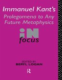 Immanuel Kant's Prolegomena to Any Future Metaphysics in Focus (eBook, ePUB)