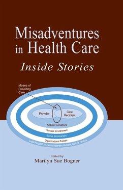 Misadventures in Health Care (eBook, PDF) - Bogner, Marilyn Sue; Bogner, Marilyn Sue