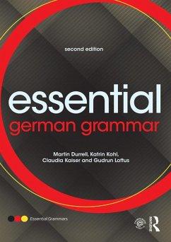 Essential German Grammar (eBook, ePUB) - Durrell, Martin; Kohl, Katrin; Loftus, Gudrun; Kaiser, Claudia