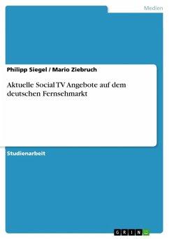 Aktuelle Social TV Angebote auf dem deutschen Fernsehmarkt (eBook, ePUB)