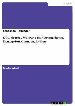 DRG als neue Währung im Rettungsdienst. Konzeption, Chancen, Risiken (eBook, ePUB)