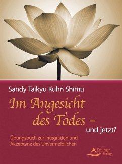 Im Angesicht des Todes - und jetzt? (eBook, ePUB) - Kuhn Shimu, Sandy Taikyu
