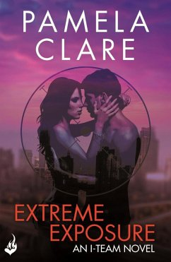 Extreme Exposure: I-Team 1 (A series of sexy, thrilling, unputdownable adventure) (eBook, ePUB)