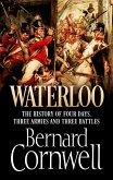 Waterloo: The History of Four Days, Three Armies and Three Battles (eBook, ePUB)
