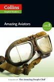Amazing Aviators: A2-B1 (Collins Amazing People ELT Readers) (eBook, ePUB)