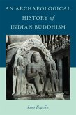 An Archaeological History of Indian Buddhism (eBook, PDF)