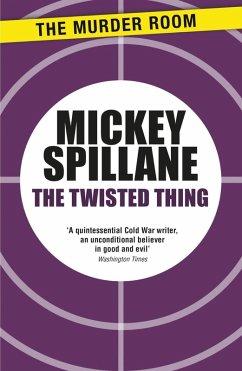 The Twisted Thing (eBook, ePUB) - Spillane, Mickey