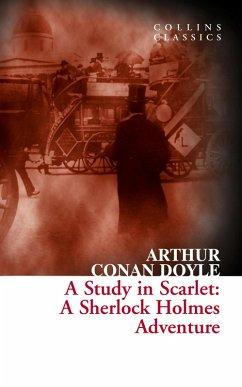 A Study in Scarlet: A Sherlock Holmes Adventure (Collins Classics) (eBook, ePUB) - Conan Doyle, Arthur