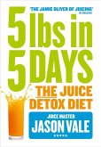 5LBs in 5 Days: The Juice Detox Diet (eBook, ePUB)