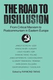 The Road to Disillusion: From Critical Marxism to Post-communism in Eastern Europe (eBook, PDF)