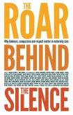 Roar Behind the Silence (eBook, ePUB)