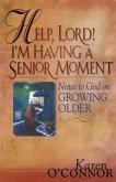 Help, Lord! I'm Having a Senior Moment (eBook, ePUB)