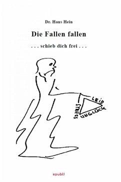 Die Fallen fallen (eBook, ePUB) - Hein, Hans
