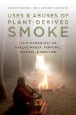 Uses and Abuses of Plant-Derived Smoke (eBook, ePUB)