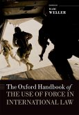 The Oxford Handbook of the Use of Force in International Law (eBook, ePUB)