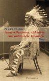 """Frances Densmore: """"Ich hörte eine indianische Trommel"""" (eBook, ePUB)"""