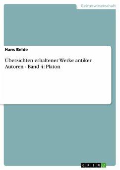 Übersichten erhaltener Werke antiker Autoren - Band 4: Platon (eBook, ePUB)