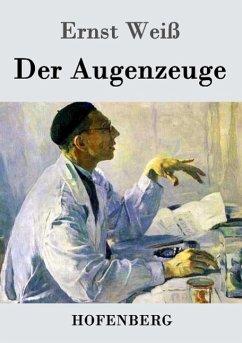 Der Augenzeuge - Weiß, Ernst