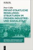 Privat-staatliche Regelungsstrukturen im frühen Industrie- und Sozialstaat