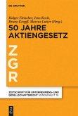 Zeitschrift für Unternehmens- und Gesellschaftsrecht/ZGR - Sonderheft 19. 50 Jahre Aktiengesetz